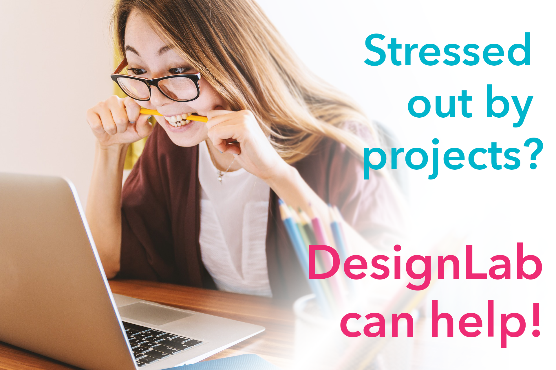 Stressed out by projects? DesignLab can help