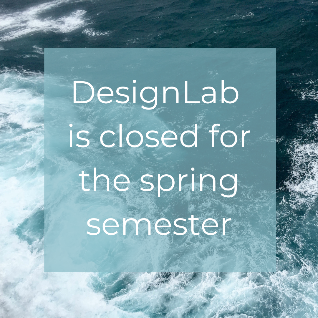 DesignLab is Closed for Spring Semester
